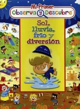 MI PRIMER OBSERVA Y DESCUBRE -SOL, LLUVIA, FRIO Y DIVERSION-