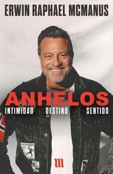 ANHELOS -INTIMIDAD, DESTINO, SENTIDO-