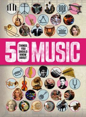 50 THINGS YOU SHOULD KNOW ABOUT MUSIC