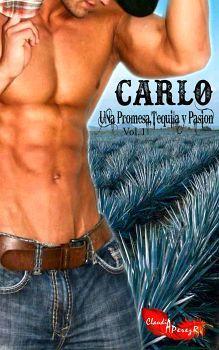 CARLO -UNA PROMESA, TEQUILA Y PASION-