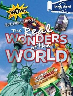 NOT FOR PARENTS THE REAL WONDERS OF THE WORLD