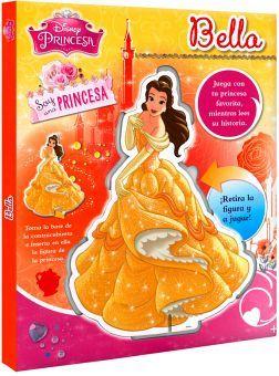 DISNEY PRINCESA -SOY UNA PRINCESA/BELLA-