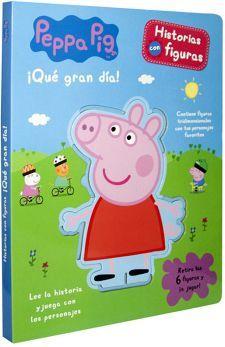 PEPPA PIG -QUE GRAN DIA!-            (HISTORIAS CON FIGURAS)
