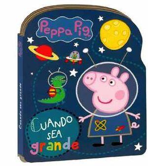 PEPPA PIG -CUANDO SEA GRANDE-             (CARTONE)