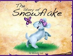 THE STORY OF SNOWFLAKE   (TIMELESS TALES)