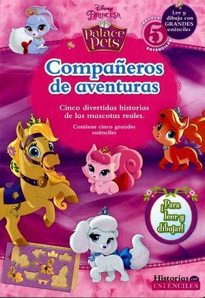 COMPAÑEROS DE AVENTURAS -PALACE PETS- C/ESTENCILES