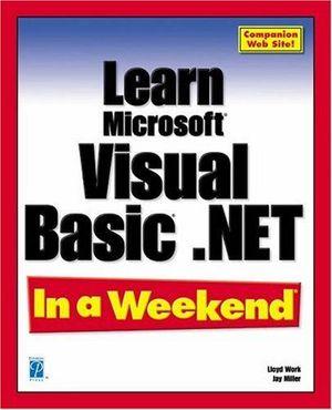 LEARN MICROSOFT VISUAL BASIC.NET IN A WEEKEND