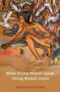 WHEN STRONG WOMEN SPEAK, STRONG WOMEN LISTEN