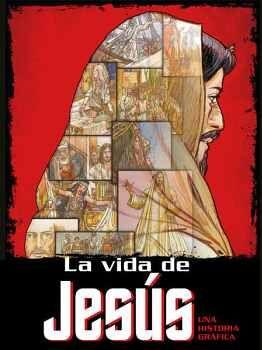 VIDA DE JESUS, LA -UNA HISTORIA GRAFICA-