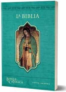 LA BIBLIA CATÓLICA: EDICIÓN LETRA GRANDE. RÚSTICA, AZUL, CON VIRGEN DE GUADALUPE EN CUBIERTA