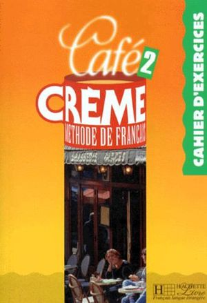 CAFE CREME CAHIER EXERCISES 2