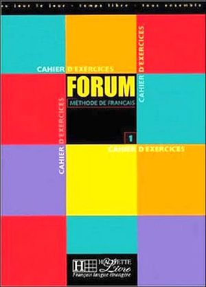 FORUM 1 CAHIER D'EXERCISES