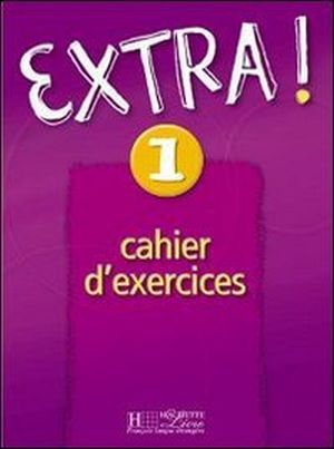 EXTRA 1 CAHIER EXERCISES