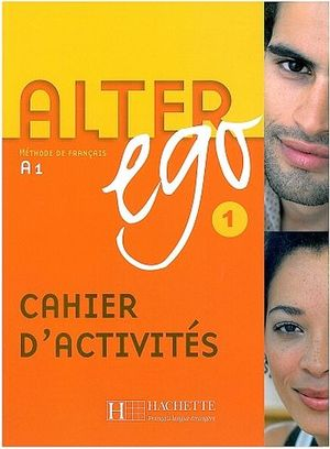 ALTER EGO 1 CAHIER D'ACTIVITIES