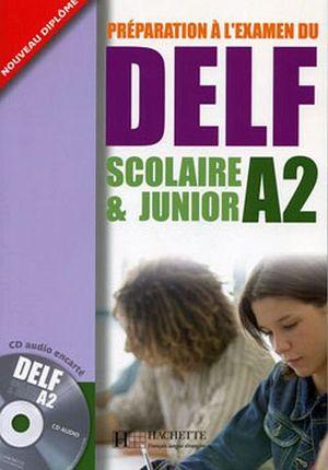 DELF SCOLAIRE ET JUNIOR A2 + CD AUDIO