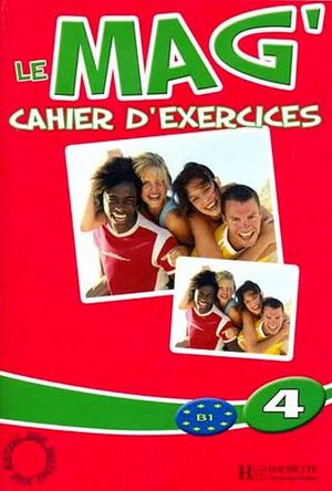 LE MAG 4 CAHIER D'EXERCISES
