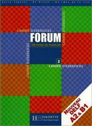 FORUM 2 CAHIER D'EXERCICES (A2 & B1)