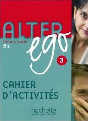 ALTER EGO 3 B1 CAHIER D'ACTIVITIES