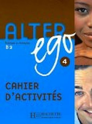 ALTER EGO 4 CAHIER D'ACTIVITIES