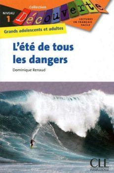 L'ETE DE TOUS LES DANGERS NIVEAU 1  (COLL DECOUVERTE)