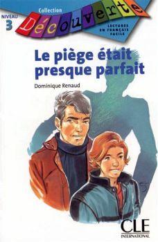 LE PIEGE ETAIT PRESQUE PARFAIT NIVEAU 3  (COL. DECOUVERTE)