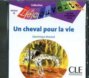 UN CHEVAL POUR LA VIE                (CD/NIVEAU 6)