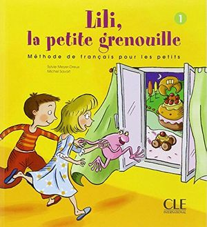 LILI, LA PETIT GRENOUILLE 1 LIVRE DE L'ELEVE