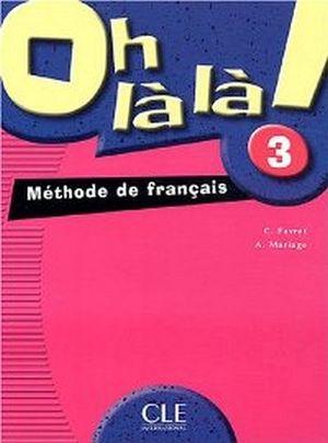 OH LA LA! LIVRE DE L'ELEVE 3