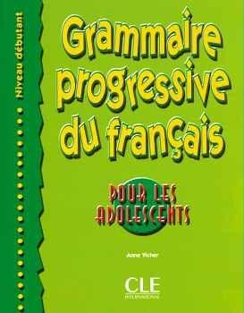 GRAMMAIRE PROGRESSIVE DU FRANCAIS POUR LES ADOLESCENTS + CORRIGES