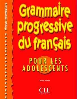 GRAMMAIRE PROGRESSIVE DU FRANCAIS INTERMEDIATE POUR ADOL. +CORRIG
