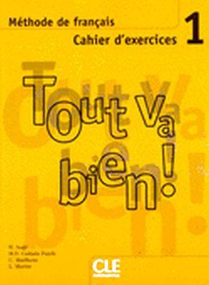 TOUT VA BIEN! 1 CAHIER D'EXERCISES + CD AUDIO
