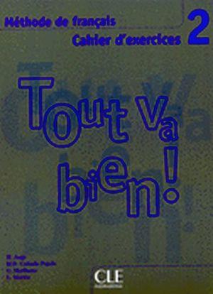 TOUT VA BIEN! 2 CAHIER D'EXERCISES + CD AUDIO