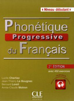 PHONETIQUE PROGRESSIVE DU FRANCAIS 2ED NIVEAU DEBUTANT C/CD