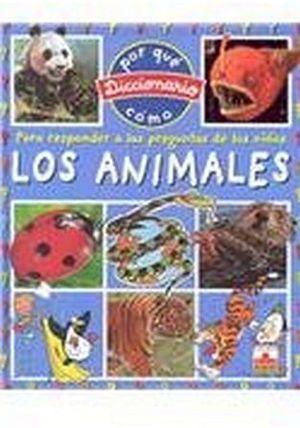 ANIMALES, LOS -DICCIONARIO POR QUE, COMO-