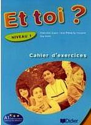 ET TOI? 1 CAHIER DE ACTIVITIES