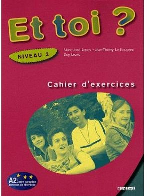 ET TOI? 3 CAHIER D' EXERCICES