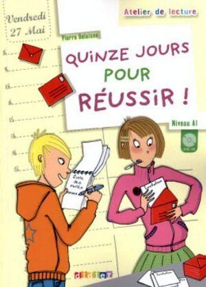 QUINZE JOURS POUR REUSSIR A1 LIBRO + CD AUDIO (ATELIER DE LECTURE