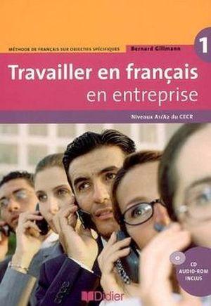 TRAVAILLER EN FRANCAIS EN ENTREPRISE A1/A2 C/CD