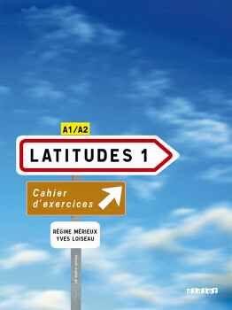 LATITUDES 1 CAHIER D'EXERCISES + CD AUDIO