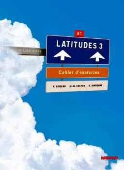LATITUDES 3 CAHIER D'EXERCICES + AUDIO CD