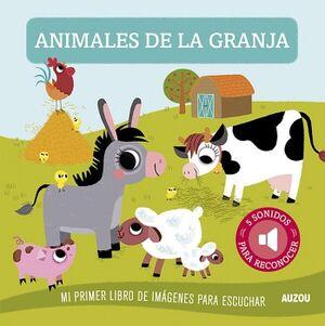 ANIMALES DE LA GRANJA -MI PRIMER LIBRO DE IMAGENES P/ESCUCHAR-