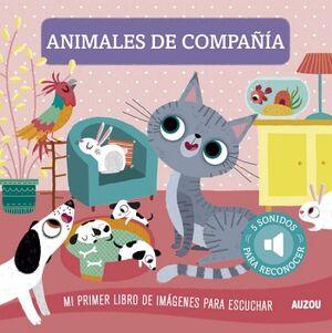 ANIMALES DE COMPAÑIA -MI PRIMER LIBRO DE IMAGENES P/ESCUCHA