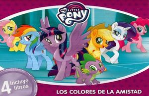 MY LITTLE PONY -LOS COLORES DE LA AMISTAD- (C/4 LIBROS)