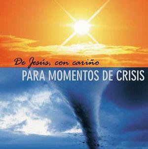 DE JESUS, CON CARIÑO PARA MOMENTOS DE CRISIS