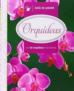 GUIA DE JARDIN -ORQUIDEAS/50 ORQUIDEAS MAS BONITAS-