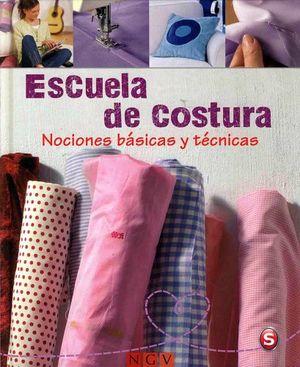 ESCUELA DE COSTURA -NOCIONES BASICAS Y TECNICAS- (EMPASTADO)