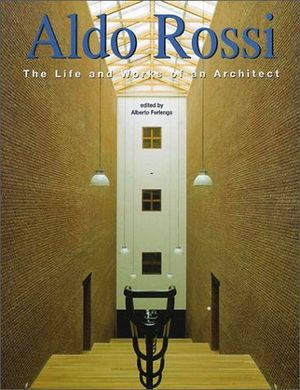 ALDO ROSSI (THE LIFE AND WORKS OF ARCHITECT)   522482