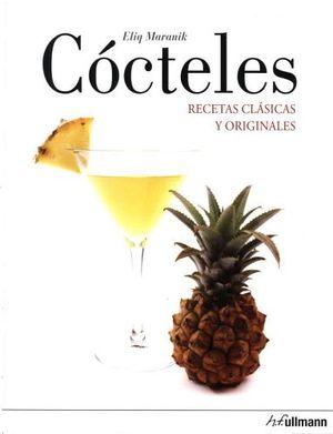 COCTELES -RECETAS CLASICAS Y ORIGINALES-