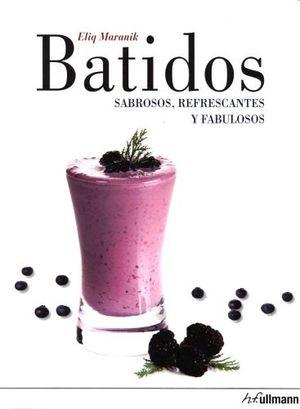 BATIDOS -SABROSOS, REFRESCANTES Y FABULOSOS-