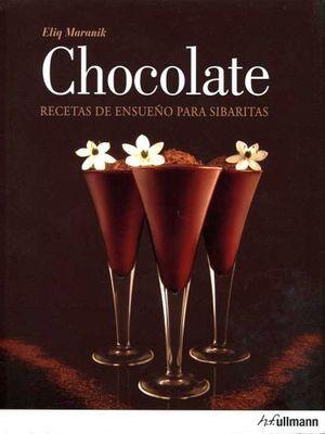 CHOCOLATE -RECETAS DE ENSUEÑO P/SIBARITAS-